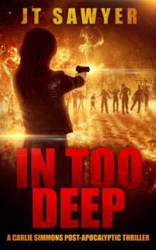 In Too Deep: A Carlie Simmons Post-Apocalyptic Thriller