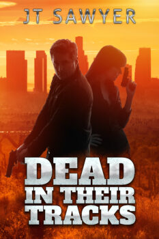 Dead in Their Tracks, Action Adventure Series by JT Sawyer