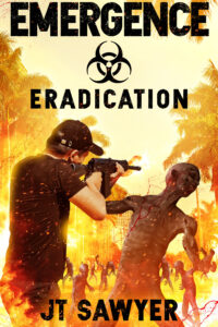 Emergence Eradication, Volume Four - A Thriller by JT Sawyer, Author