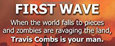 First Wave: A Travis Combs Post-Apocalyptic Thriller by JT Sawyer