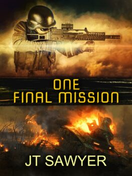 One Final Mission, Post-Apocalyptic Series by JT Sawyer
