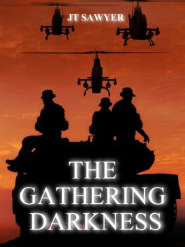 The Gathering Darkness, a Post-Apocalyptic Thriller by JT Sawyer