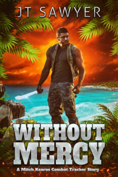 Without Mercy, An Action Adventure Thriller by JT Sawyer