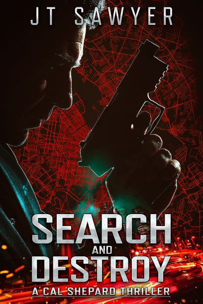 Coming in April 2021….Search & Destroy, a New Thriller Series by JT Sawyer